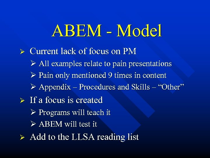 ABEM - Model Ø Current lack of focus on PM Ø All examples relate
