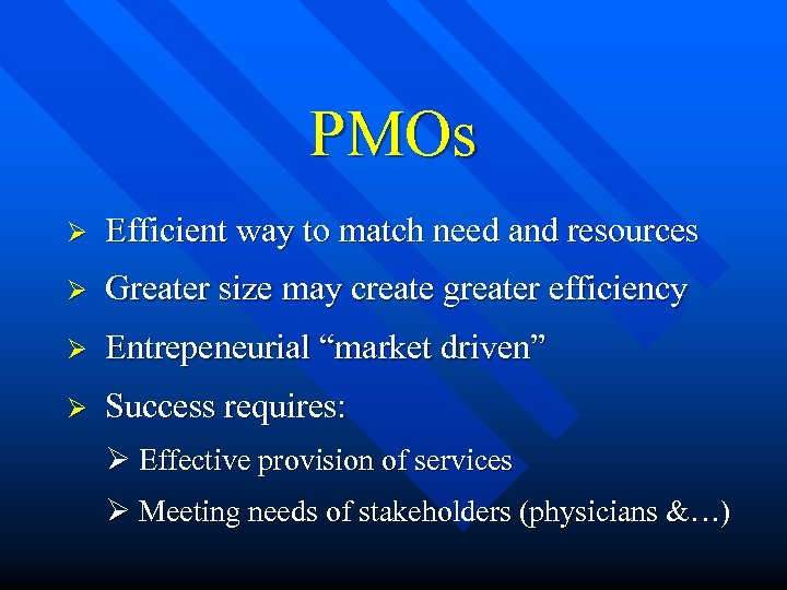 PMOs Ø Efficient way to match need and resources Ø Greater size may create