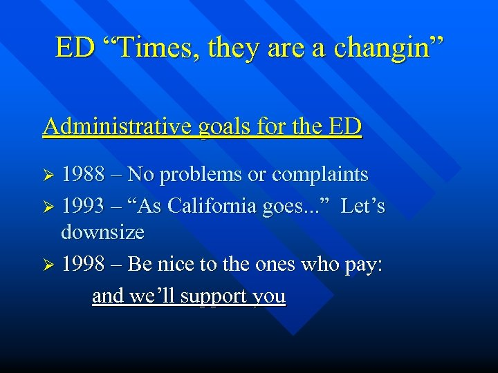 "ED ""Times, they are a changin"" Administrative goals for the ED Ø 1988 –"