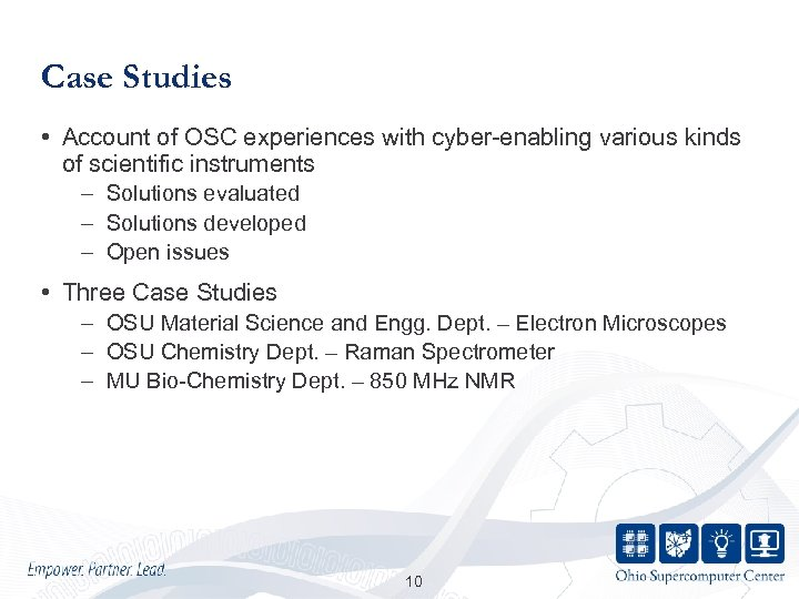 Case Studies • Account of OSC experiences with cyber-enabling various kinds of scientific instruments