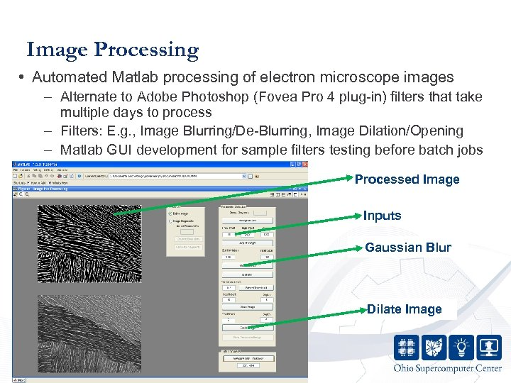 Image Processing • Automated Matlab processing of electron microscope images – Alternate to Adobe