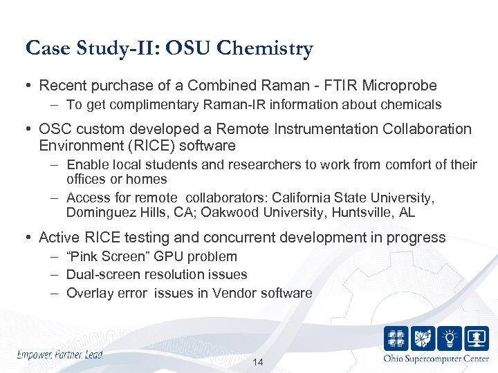 Case Study-II: OSU Chemistry • Recent purchase of a Combined Raman - FTIR Microprobe