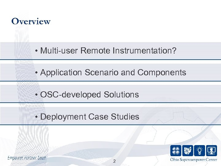 Overview • Multi-user Remote Instrumentation? • Application Scenario and Components • OSC-developed Solutions •