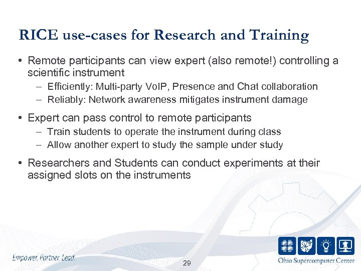 RICE use-cases for Research and Training • Remote participants can view expert (also remote!)