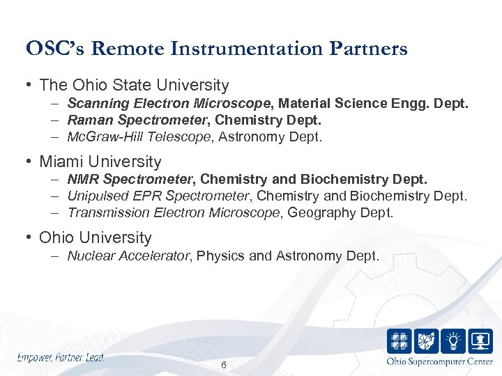OSC's Remote Instrumentation Partners • The Ohio State University – Scanning Electron Microscope, Material