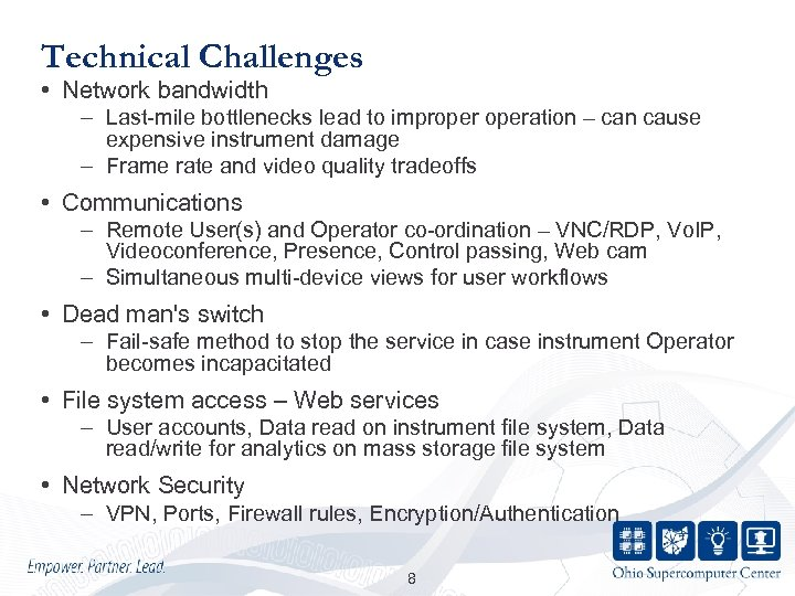 Technical Challenges • Network bandwidth – Last-mile bottlenecks lead to improperation – can cause
