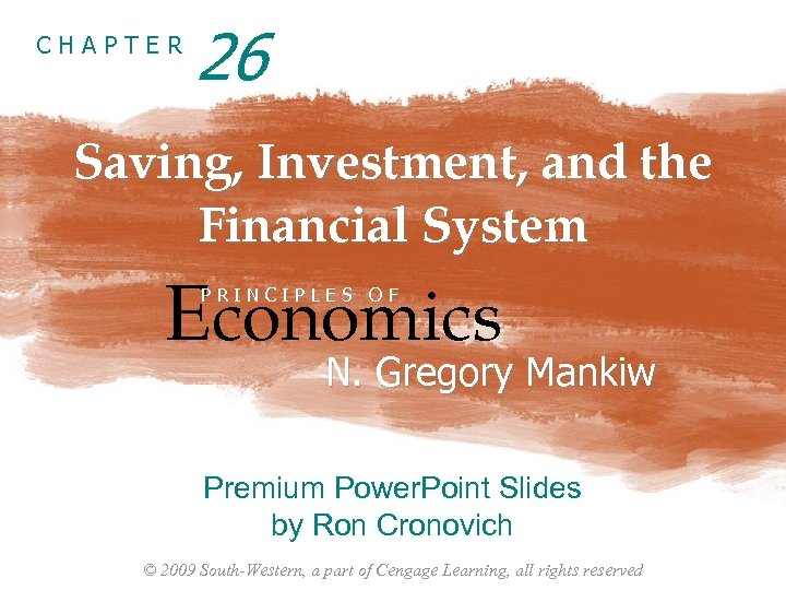 CHAPTER 26 Saving, Investment, and the Financial System Economics PRINCIPLES OF N. Gregory Mankiw