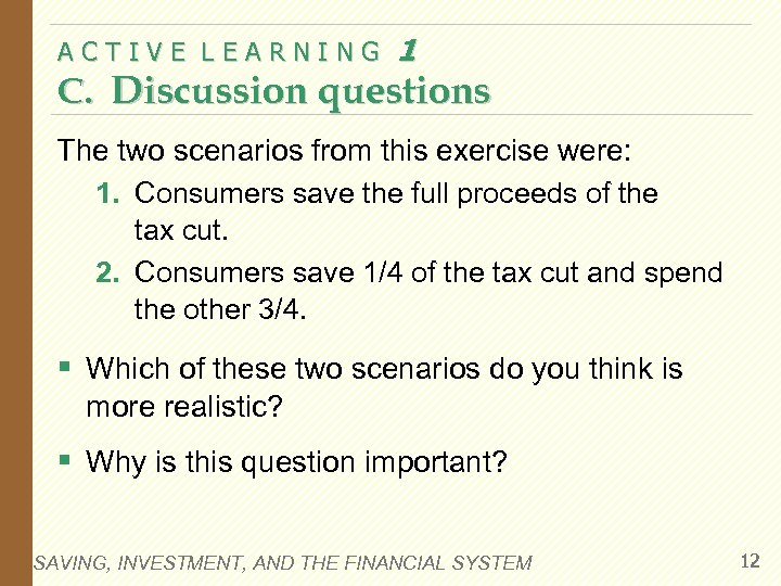ACTIVE LEARNING 1 C. Discussion questions The two scenarios from this exercise were: 1.
