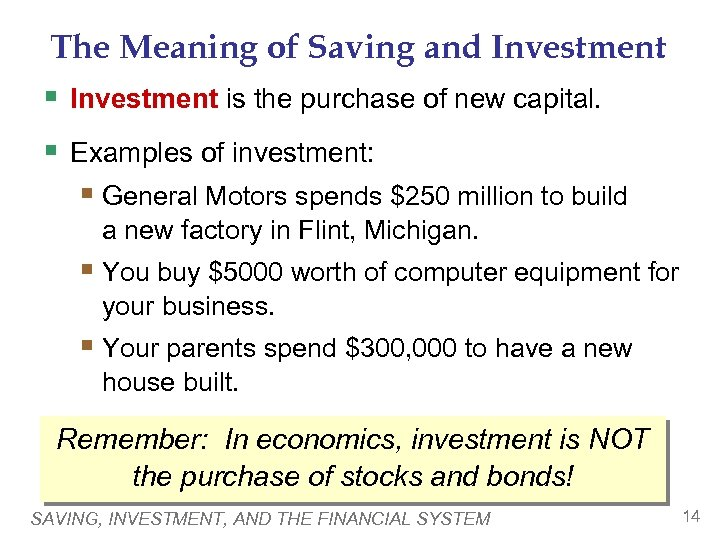 The Meaning of Saving and Investment § Investment is the purchase of new capital.