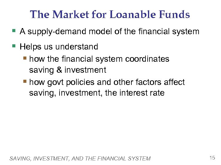 The Market for Loanable Funds § A supply-demand model of the financial system §