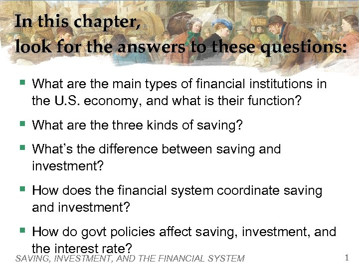 In this chapter, look for the answers to these questions: § What are the