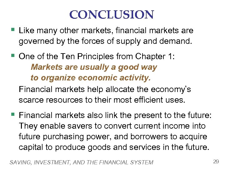 CONCLUSION § Like many other markets, financial markets are governed by the forces of
