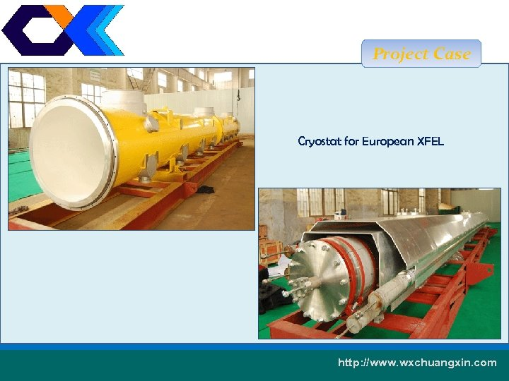 Project Case Cryostat for European XFEL 测厚仪 17 http: //www. wxchuangxin. com