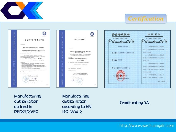 Certification 资 信等级证书 Manufacturing authorisation defined in PED 97/23/EC Manufacturing authorisation according to EN