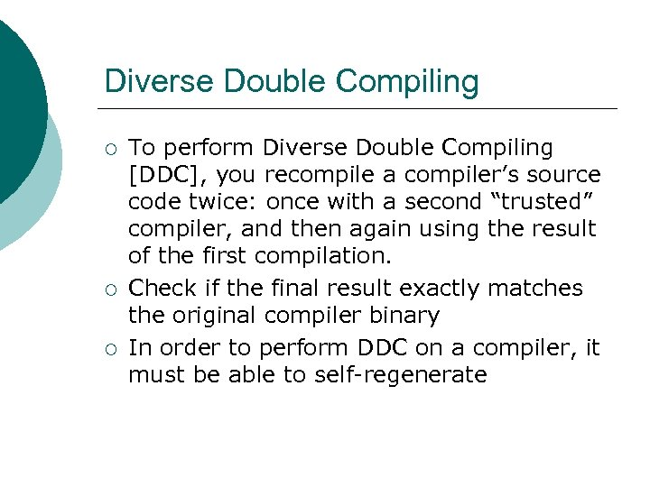 Diverse Double Compiling ¡ ¡ ¡ To perform Diverse Double Compiling [DDC], you recompile