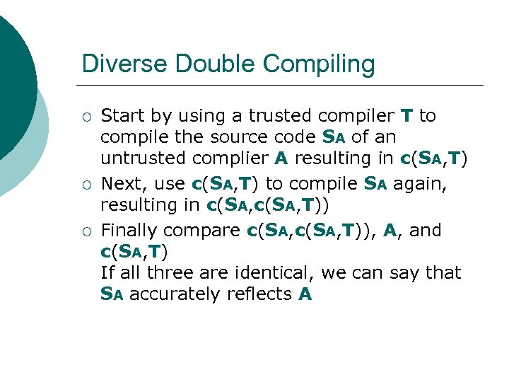 Diverse Double Compiling ¡ ¡ ¡ Start by using a trusted compiler T to