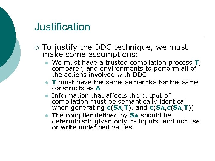 Justification ¡ To justify the DDC technique, we must make some assumptions: l l