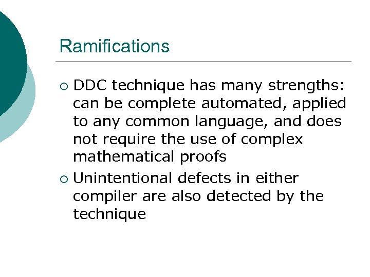 Ramifications DDC technique has many strengths: can be complete automated, applied to any common
