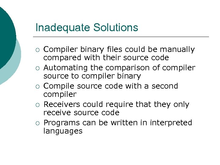 Inadequate Solutions ¡ ¡ ¡ Compiler binary files could be manually compared with their