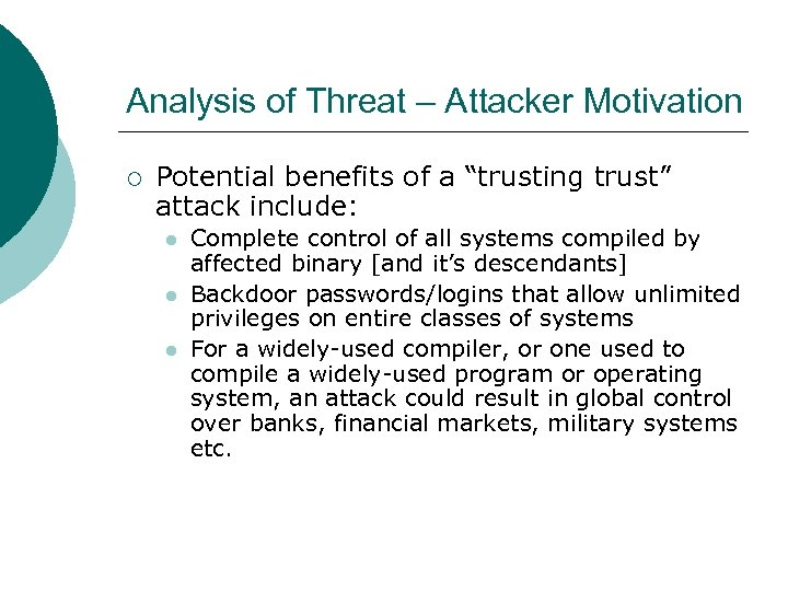 "Analysis of Threat – Attacker Motivation ¡ Potential benefits of a ""trusting trust"" attack"