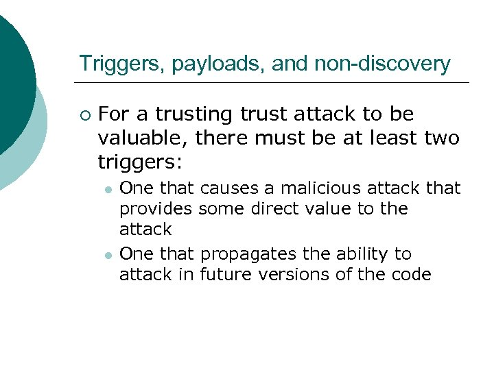 Triggers, payloads, and non-discovery ¡ For a trusting trust attack to be valuable, there