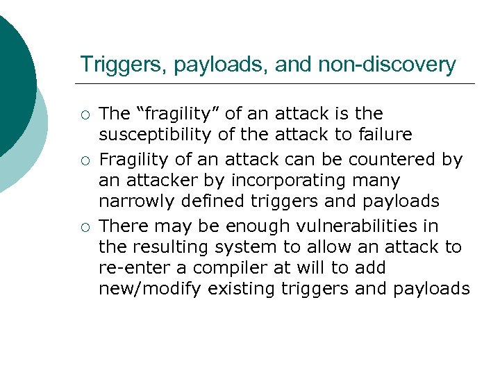 "Triggers, payloads, and non-discovery ¡ ¡ ¡ The ""fragility"" of an attack is the"