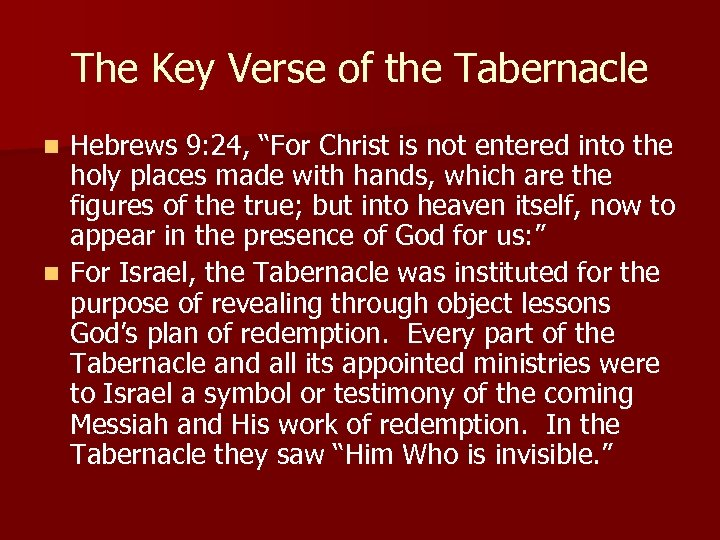 "The Key Verse of the Tabernacle Hebrews 9: 24, ""For Christ is not entered"