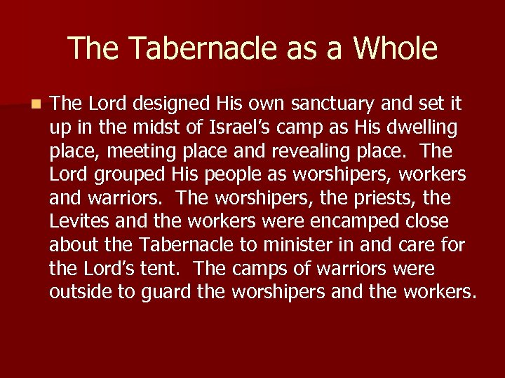 The Tabernacle as a Whole n The Lord designed His own sanctuary and set