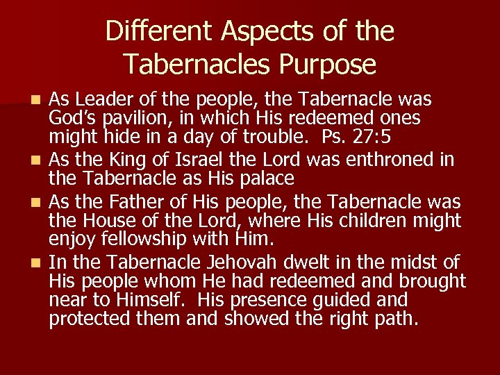 Different Aspects of the Tabernacles Purpose n n As Leader of the people, the