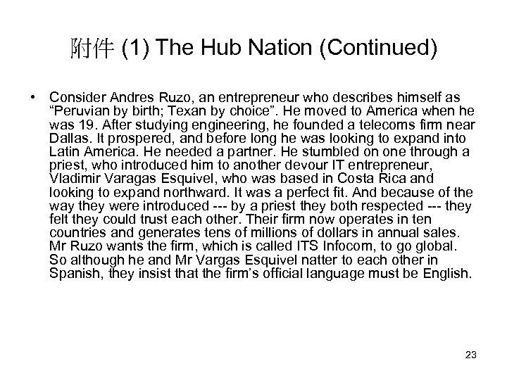附件 (1) The Hub Nation (Continued) • Consider Andres Ruzo, an entrepreneur who describes
