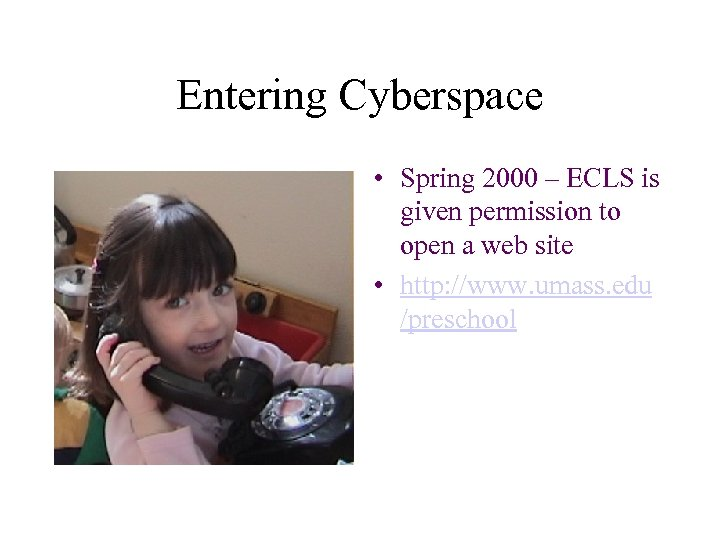 Entering Cyberspace • Spring 2000 – ECLS is given permission to open a web