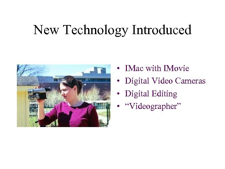 "New Technology Introduced • • IMac with IMovie Digital Video Cameras Digital Editing ""Videographer"""