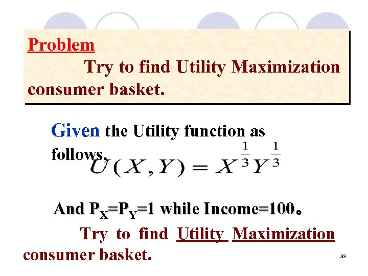 Problem Try to find Utility Maximization consumer basket. Given the Utility function as follows,