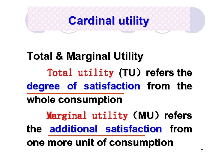 Cardinal utility Total & Marginal Utility Total utility (TU)refers the degree of satisfaction from