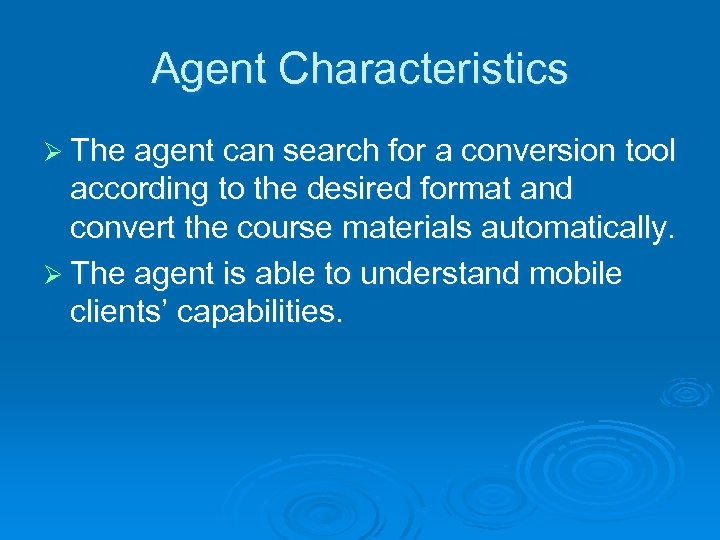 Agent Characteristics Ø The agent can search for a conversion tool according to the