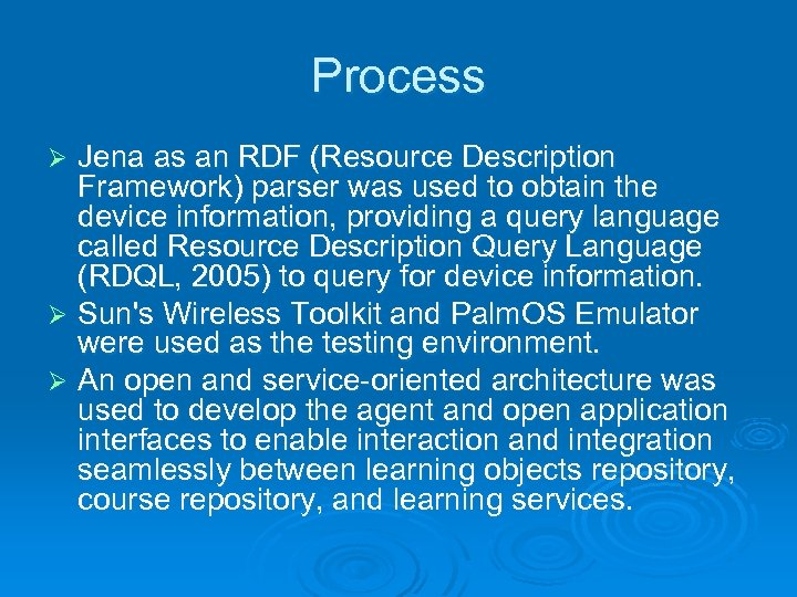 Process Jena as an RDF (Resource Description Framework) parser was used to obtain the