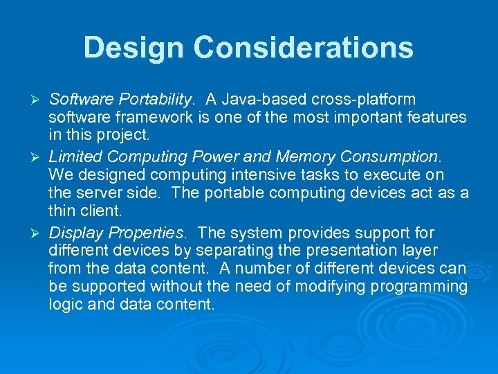 Design Considerations Software Portability. A Java-based cross-platform software framework is one of the most