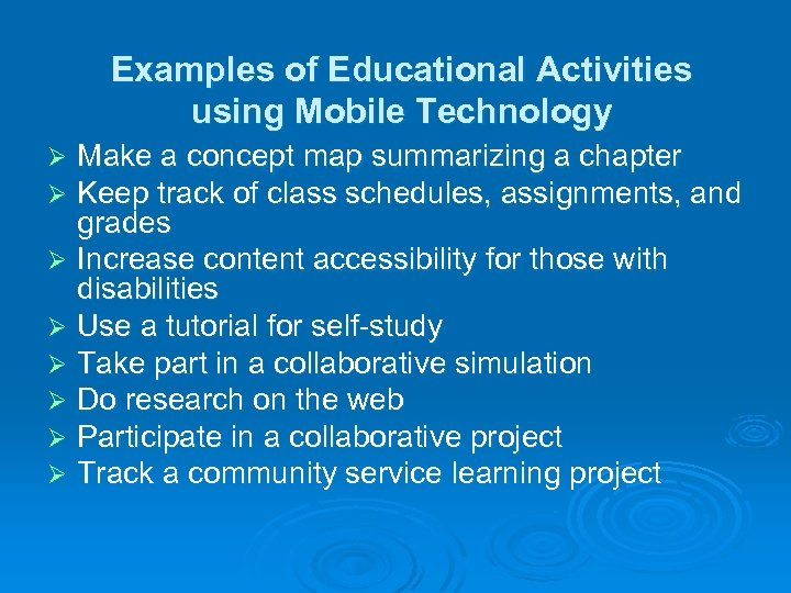 Examples of Educational Activities using Mobile Technology Make a concept map summarizing a chapter