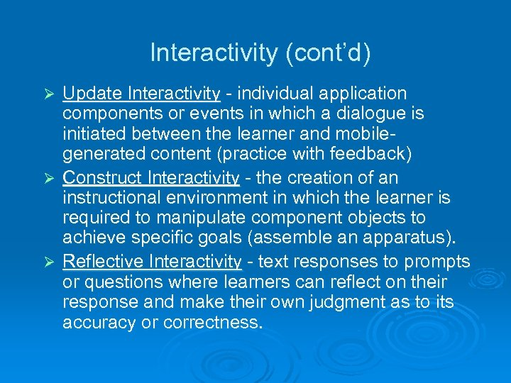Interactivity (cont'd) Update Interactivity - individual application components or events in which a dialogue