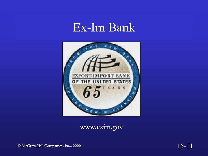 Ex-Im Bank www. exim. gov © Mc. Graw Hill Companies, Inc. , 2000 15