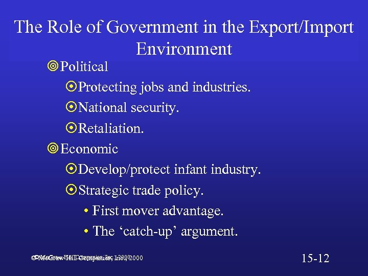 The Role of Government in the Export/Import Environment ¥ Political ¤Protecting jobs and industries.