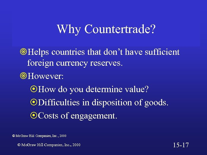 Why Countertrade? ¥Helps countries that don't have sufficient foreign currency reserves. ¥However: ¤How do