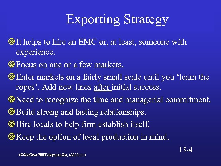 Exporting Strategy ¥ It helps to hire an EMC or, at least, someone with