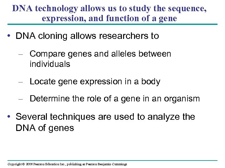 DNA technology allows us to study the sequence, expression, and function of a gene
