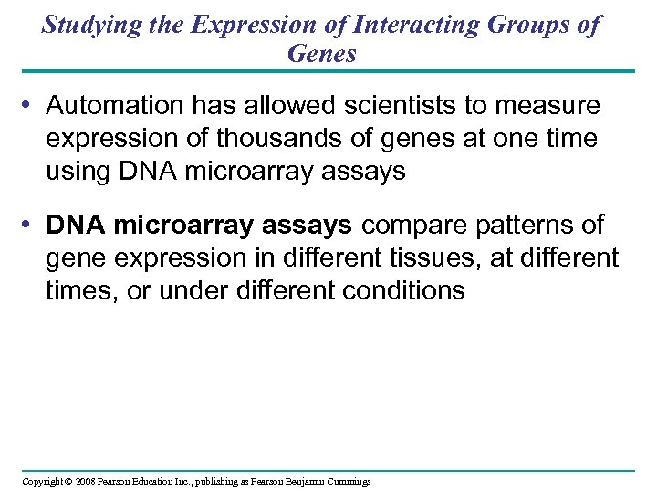 Studying the Expression of Interacting Groups of Genes • Automation has allowed scientists to