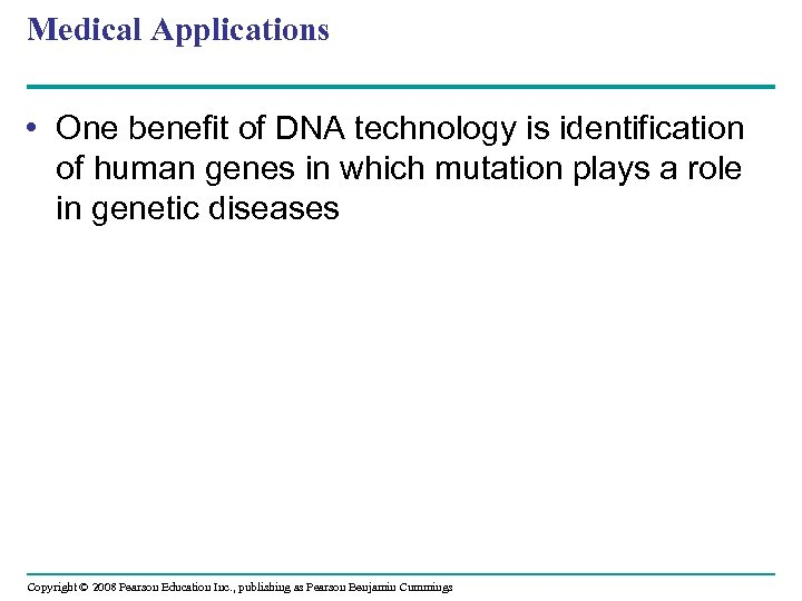 Medical Applications • One benefit of DNA technology is identification of human genes in