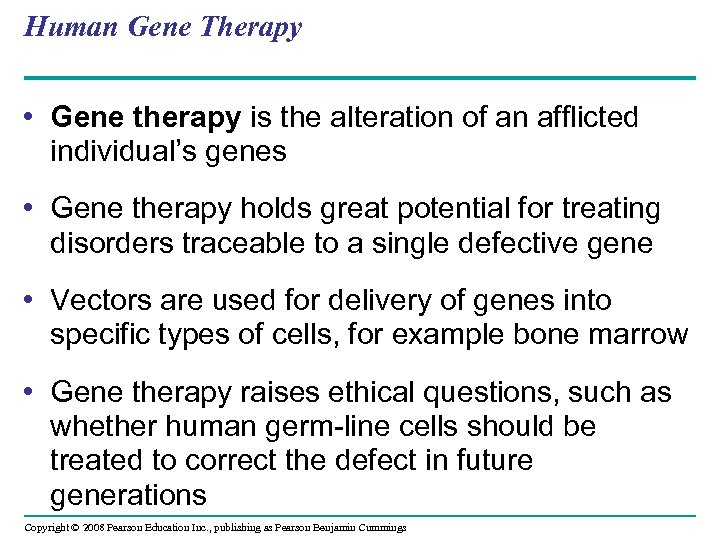 Human Gene Therapy • Gene therapy is the alteration of an afflicted individual's genes