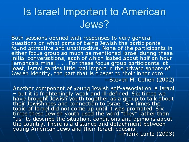Is Israel Important to American Jews? Both sessions opened with responses to very general