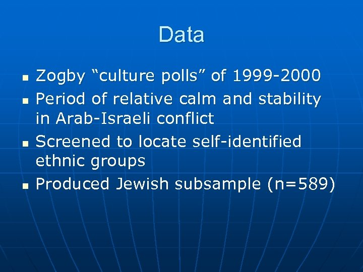 "Data n n Zogby ""culture polls"" of 1999 -2000 Period of relative calm and"