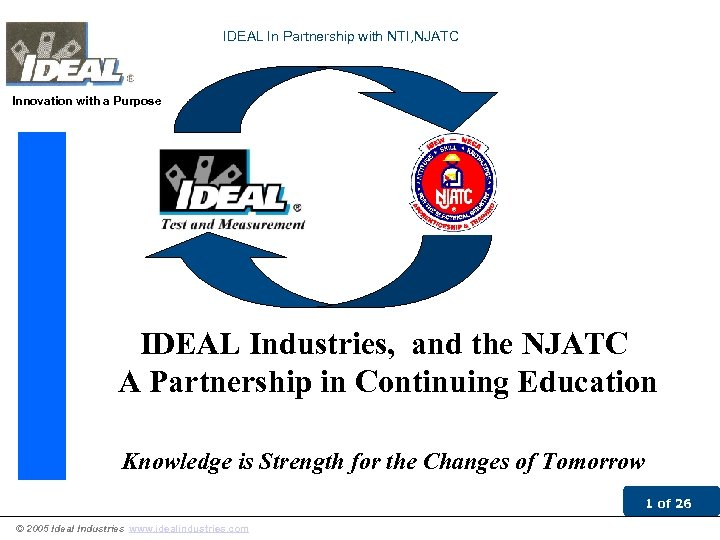 IDEAL In Partnership with NTI, NJATC Innovation with a Purpose IDEAL Industries, and the